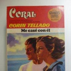 Libros: ME CASÉ CON ÉL. CORÍN TELLADO. SERIE GRANDES ÉXITOS CORAL. Nº 639.. Lote 167371420