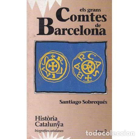 ELS GRANS COMTES DE BARCELONA - SOBREQUÉS, SANTIAGO (Libros sin clasificar)