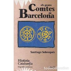 Libros: ELS GRANS COMTES DE BARCELONA - SOBREQUÉS, SANTIAGO. Lote 167453308