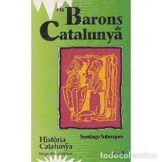 Libros: ELS BARONS DE CATALUNYA - SOBREQUÉS, SANTIAGO. Lote 167453312
