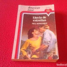 Libros: LIBRO NOVELA AMERICAN LOVE NOVELAS CON CORAZÓN LLUVIA DE ESTRELLAS MEG DOMINIQUE 1986 223 PÁGINAS . Lote 167531940