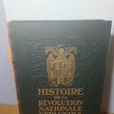 Libros: HISTOIRE DE LA REVOLUTION NATIONALE ESPAGNOLE / HISTORIA DE LA REVOLUCIÓN NACIONAL ESPAÑOLA (1939). Lote 167633585