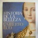 Libros: HISTORIA DE LA BELLEZA A CARGO DE UMBERTO ECO. . Lote 167674488