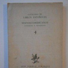 Libros: CATALOGO DE LIBROS ESPAÑOLES E HISPANOAMERICANOS ANTIGUOS Y MODERNOS. 4. EDICIONES JOSE PORRUA TURAN. Lote 167740124