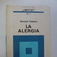 Libros: LA ALERGIA. BERNARD HALPERN. COLECCIÓN ¿QUÉ SÉ? Nº 7.. Lote 167783724