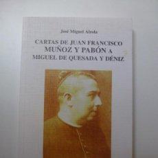 Libros: CARTAS DE JUAN FRANCISCO MUÑOZ Y PABÓN A MIGUEL DE QUESADA Y DÉNIZ. Lote 167810704