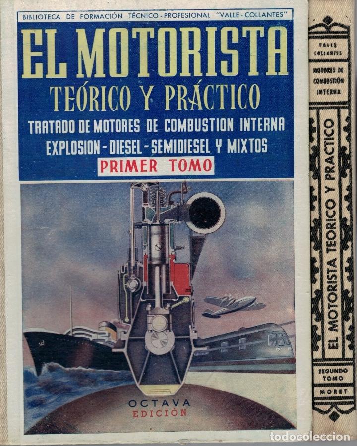 Libros: El motorista teorico y practico. Tratado de motores de combustion interna, explosion-diesel-semidies - Foto 2 - 167965866