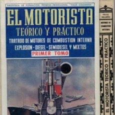 Libros: EL MOTORISTA TEORICO Y PRACTICO. TRATADO DE MOTORES DE COMBUSTION INTERNA, EXPLOSION-DIESEL-SEMIDIES. Lote 167965866