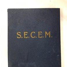 Libros: SOCIEDAD ESPAÑOLA DE CONSTRUCCIONES ELECTROMECÁNICAS, S.E.C.E.M. TARIFA GENERAL 1947 CÓRDOBA - MADRI. Lote 167992300