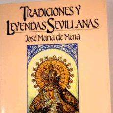 Libros: TRADICIONES Y LEYENDAS SEVILLANAS. Lote 168018773