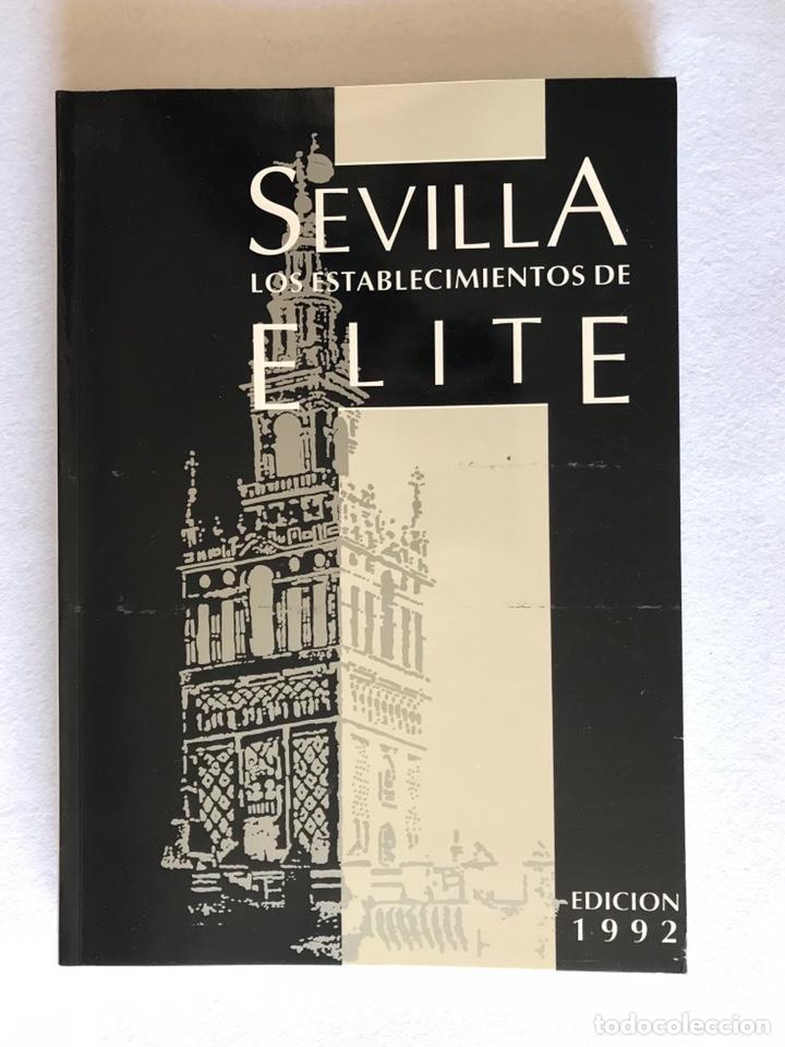 SEVILLA. LOS ESTABLECIMIENTOS DE ELITE. EDICIÓN 1992. (Libros sin clasificar)