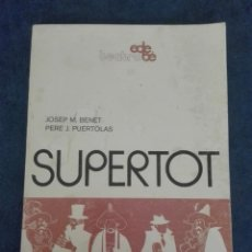 Libros: SUPERTOT POR JOSEP BENET. Lote 168062768
