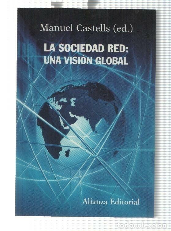 ALIANZA: LA SOCIEDAD RED: UNA VISION GLOBAL - MANUEL CASTELLS (Libros sin clasificar)