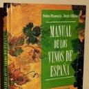 Libros: MANUAL DE LOS VINOS DE ESPAÑA. PEDRO PLASENCIA. TECLO VILLALON.. Lote 168093956