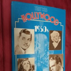 Libros: THAT WAS HOLLYWOOD THE 1930 S. ALLEN EYLES. BATSFORD. 1987. EN INGLES. Lote 168125440