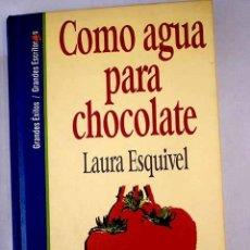 Libros: COMO AGUA PARA CHOCOLATE. Lote 168137033