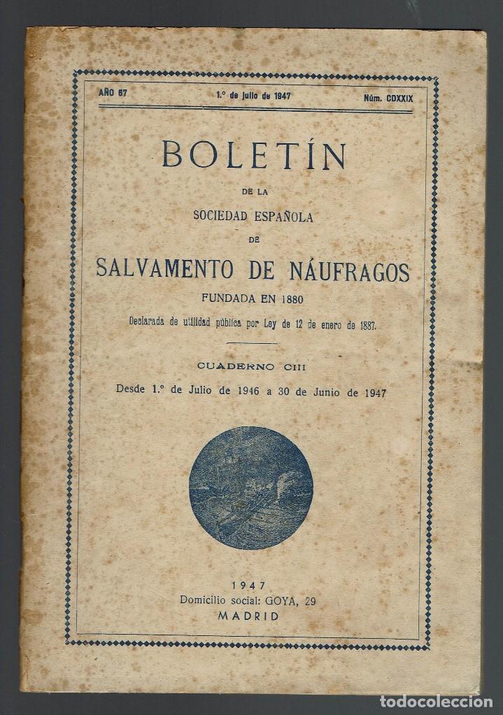 BOLETÍN DE LA SOCIEDAD ESPAÑOLA DE SALVAMENTO DE NÁUFRAGOS FUNDADA EN 1880. AÑO 1947. (MENORCA.2.4) (Libros sin clasificar)