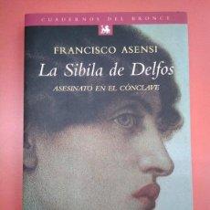 Libros: LA SIBILA DE DELFOS. ASESINATO EN EL CÓNCLAVE. FRANCISCO ASENSI. CUADERNOS DEL BRONCE. Lote 168264956