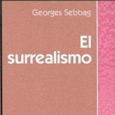 Libros: EL SURREALISMO -ENVIO GRATIS- - SEBBAG, GEORGES. Lote 168404572