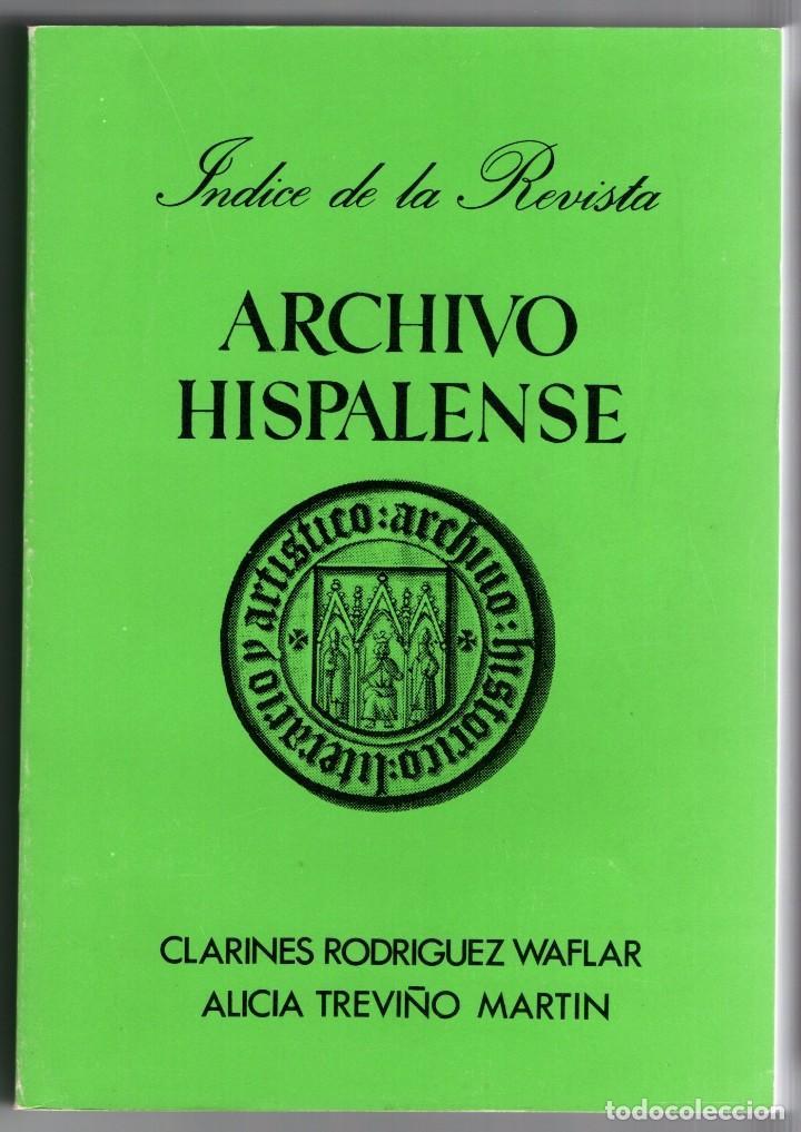 LIBRO ÍNDICE DE LA REVISTA ARCHIVO HISPALENSE 1984 CLARINES RODRÍGUEZ WAFLAR ALICIA TREVIÑO 429 PAG. (Libros sin clasificar)
