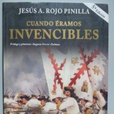 Libros: CUANDO ÉRAMOS INVENCIBLES - ROJO PINILLA, JESÚS A. Lote 168588317
