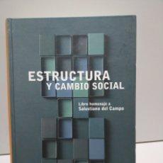 Libros: ESTRUCTURA Y CAMBIO SOCIAL. LIBRO HOMENAJE A SALUSTINO DEL CAMPO - VARIOS AUTORES. Lote 168588405