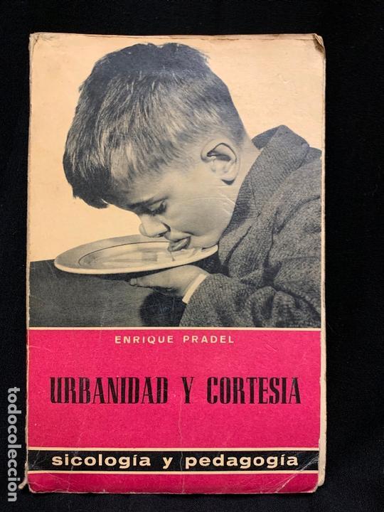 URBANIDAD Y CORTESIA, DE ENRIQUE PRADEL, AÑO 1959. MIDE 18X12CMS, 182PAGS (Libros sin clasificar)