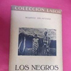 Libros: LOS NEGROS. MAURICE.DELAFOSSE. COLECCION LABOR. 1931. Lote 168757456