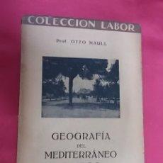 Libros: GEOGRAFÍA DEL MEDITERRÁNEO GRIEGO. PROF. OTTO MAULL. COLECCION LABOR. 1928. Lote 168757960