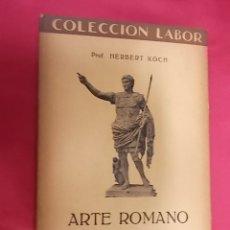 Libros: ARTE ROMANO. PROF. HERBERT KOCH. COLECCION LABOR. 1930. 2ª EDICION. Lote 168758996