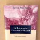 Libros: LA REVOLUCION FRANCESA, 1789 - 1799 (PETER MCPHEE). Lote 168891681