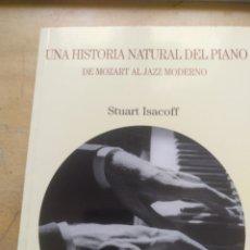 Libros: UNA HISTORIA NATURAL DEL PIANO: DE MOZART AL JAZZ MODERNO ISACOFF, STUART TURNER. Lote 180014821