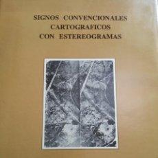 Libros: SIGNOS CONVENCIONALES CARTOGRÁFICOS CON ESTEOROGRAMAS FIRMADO POR EL AUTOR. Lote 168933660