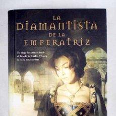 Libros: LA DIAMANTISTA DE LA EMPERATRIZ. Lote 169064356