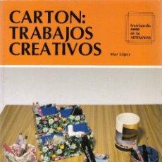 Libros: CARTON: TRABAJOS CREATIVOS - MAR LOPEZ - OFERTAS DOCABO. Lote 169137900