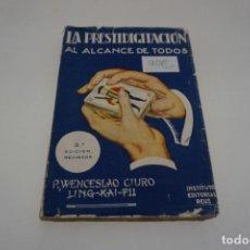 Libros: LA PRESTIDIGITACION AL ALCANCE DE TODOS P.WENCESLAO CIURO LING-KAI-FU. Lote 169204344