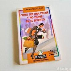 Libros: COMO SER UNA MUJER Y NO MORIR EN EL INTENTO. Lote 169209564