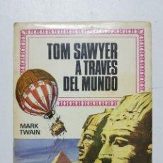 Libros: TOM SAWYER A TRAVÉS DEL MUNDO / MARK TWAIN. Lote 169254086