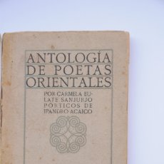Libros: ANTOLOGÍA DE POETAS ORIENTALES - EULATE SANJURJO, CARMELA (ANTÓLOGA). Lote 168792670