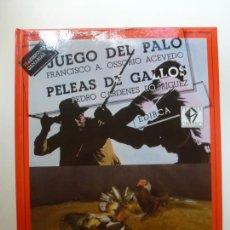 Libros: JUEGO DEL PALO. PELEAS DE GALLOS. EDIRCA. Lote 169410092