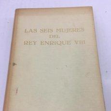 Libros: LAS SEIS MUJERES DEL REY ENRIQUE VIII - PAUL RIVAL - EDICIONES CASTILLA S.A. - 1975. Lote 169414216