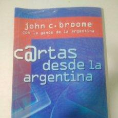 Libros: CARTAS DESDE LA ARGENTINA JOHN C.BROOME CON LA GENTE DE LA ARGENTINA. NUEVO PRECINTADO. Lote 169469661