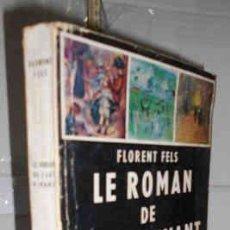 Libros: LE ROMAN DE L?ART VIVANT. DE CLAUDE MONET A BERNARD BUFFET. 1ª EDICIÓN. AUTÓGRAFO DEL AUTOR - FELS,. Lote 169484938