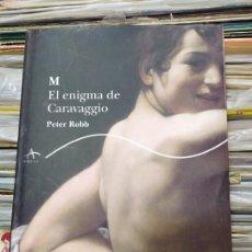 Libros: M EL ENGIMA DE CARAVAGGIO PETER ROBB. Lote 169697712