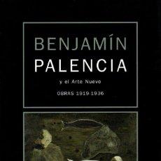 Libros: BENJAMIN PALENCIA Y EL ARTE NUEVO. OBRAS 1919-1936. - ESTEBAN LEAL, PALOMA. TUSELL, JAVIER. CARMONA,. Lote 170144552