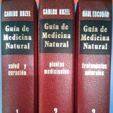 Libros: GUÍA DE MEDICINA NATURAL. COMPLETA 3 TOMOS. CARLOS KOZEL - RAUL ESCOBAR.. Lote 170307864