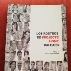 Libros: LOS ROSTROS DE PROJECTE HOME BALEARS (PRÓLOGO DE S.M. LA REINA DOÑA SOFÍA). Lote 170340784