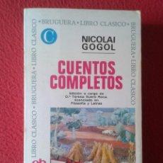 Libros: ANTIGUO LIBRO CUENTOS COMPLETOS NICOLAI GOGOL EDITORIAL BRUGUERA LIBRO CLÁSICO 1970 559 PÁGINAS VER . Lote 170361456