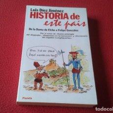 Libros: LIBRO HISTORIA DE ESTE PAÍS LUIS DÍEZ JIMÉNEZ PLANETA 1987 279 PÁGINAS VER FOTO/S Y DESCRIPCIÓN. Lote 170400804
