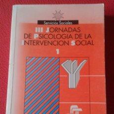 Libros: LIBRO MINISTERIO DE ASUNTOS SOCIALES III JORNADAS PSICOLOGÍA LA INTERVENCIÓN SOCIAL 1 1993 VER FOTOS. Lote 170430952